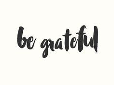 Be Grateful oder Dankbarkeit pflegen