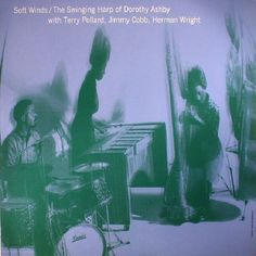The artwork for the vinyl release of: Dorothy Ashby - Soft Winds: The Swinging Harp Of Dorothy Ashby (reissue) (Doxy) #music SoulJazz
