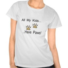>>>Hello          All My Kids Have Paws Shirts           All My Kids Have Paws Shirts online after you search a lot for where to buyThis Deals          All My Kids Have Paws Shirts today easy to Shops & Purchase Online - transferred directly secure and trusted checkout...Cleck Hot Deals >>> http://www.zazzle.com/all_my_kids_have_paws_shirts-235816695282405812?rf=238627982471231924&zbar=1&tc=terrest