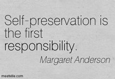 self preservation quotes - Google Search