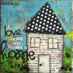 """""""Love makes our house a home"""" mixed media canvas"""