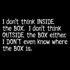 I DONT THINK INSIDE BOX is a custom made funny top quality sarcastic t-shirt that is great for gift giving or just a little laugh for yourself - Funny Bachelorette Shirts - Ideas of Funny Bachelorette Shirts - The Box custom t-shirt Sarcastic Quotes, Funny Quotes, Funny Memes, Jokes, Hilarious, Clumsy Quotes, Motivational Quotes, Inspirational Quotes, Golf Quotes