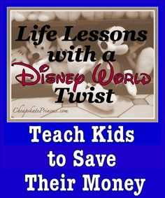 Life Lessons with a Disney Twist: Teach Kids to Save Their Money (Vacation Planning article)