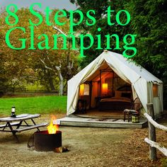 "8 Steps to Glamping! Here are some ways to turn your next camping trip into a ""Glamping"" trip WITHOUT dragging along a bunch of heavy furniture. Stylish suggestions that can either be deflated or folded."