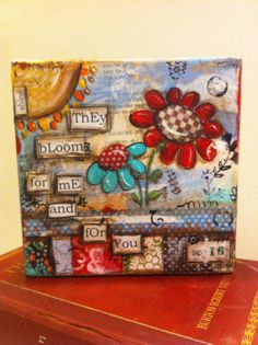 heartfelt   - My newest painting 4x4 gallery style canvas Mixed media style with handpainted flowers