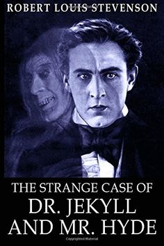 The Strange Case of Dr. Jekyll and Mr. Best Books Of All Time, Great Books, Robert Louis Stevenson, Fiction And Nonfiction, Best Selling Books, Hyde, Detective, Einstein, Movie Posters