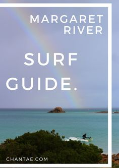 Where to surf in Margaret River, Western Australia. Includes best spots for beginners, intermediate, and advanced surfers!  Chantae.com