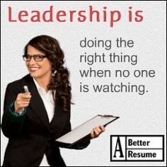 Leadership is doing the right thing when no one is watching. Best Resume, Free Resume, Online Resume, Resume Writing Services, Encouragement Quotes, Pinterest Pin, Positive Quotes, Leadership, How To Become