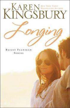 Longing - Karen Kingsbury Book 3 in the Bailey Flanigan Series!