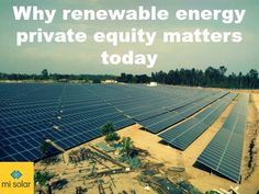 Renewable energy private equity : Why it matters~misolar.in