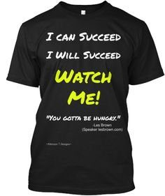 You Gotta Be Hungry To Succeed http://teespring.com/you-gotta-be-hungry-to-succeed