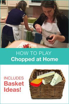 How to Play Chopped at Home with Basket Ideas - perfect party game for game night!