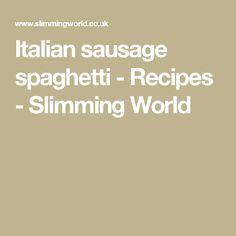Italian sausage spaghetti - Recipes - Slimming World