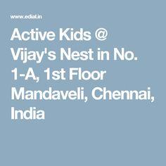 Active Kids @ Vijay's Nest in No. 1-A, 1st Floor Mandaveli, Chennai, India