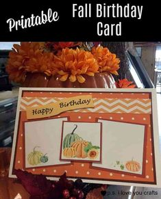 Printable Fall Birthday Card - Print cut and assemble this card with your own decorations to make it look handmade. You can also use it for Thanksgiving Get Well or Thinking of You. Crafts For Teens, Crafts To Make, Fun Crafts, Paper Crafts, Handmade Birthday Cards, Handmade Cards, Fall Birthday, Card Making Tutorials, Cricut Cards