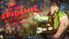 Dead Island Epidemic | Gameplay Scavenger Mode #2