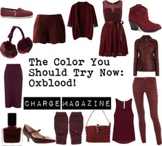 """The Color You Should Try Now: Oxblodd!"" by chargemagazine on Polyvore"
