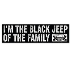 """I'm the Black Jeep of the Family"" Decal, Vinyl - Black"