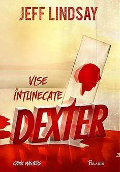 """Noutate la Editura Paladin: """" Dexter. Vise intunecate"""", de Jeff Lindsay"""