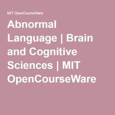 Abnormal Language | Brain and Cognitive Sciences | MIT OpenCourseWare