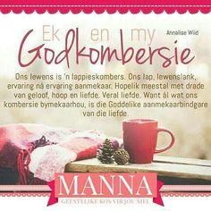Ek en my Godkombersie Prayer Verses, Bible Prayers, Good Morning Wishes, Morning Messages, Morning Quotes, I Love You God, Afrikaanse Quotes, Goeie More, Inspirational Qoutes