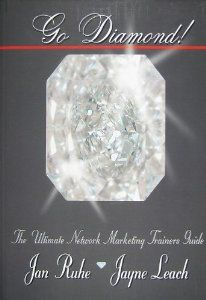 Go Diamond! The Ultimate Network Marketing Trainers Guide: Jan Ruhe, Jayne Leach, David Anselmo: 9780970266736: Amazon.com: Books Forever Living Products, Multi Level Marketing, Positivity, Teaching, How To Plan, Diamond, Books, Trainers, Better Health