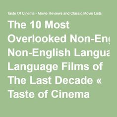 The 10 Most Overlooked Non-English Language Films of The Last Decade « Taste of Cinema