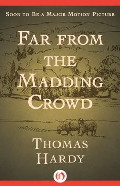 Far from the Madding Crowd by Thomas Hardy, http://www.amazon.com/dp/B00K5EBDWU/ref=cm_sw_r_pi_dp_wMERub165DB7T