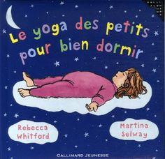 Le yoga des petits pour bien dormir - Rebecca Whitford, Martina Selway, Stéphanie Alglave - Amazon.fr - Livres