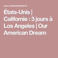 États-Unis | Californie : 3 jours à Los Angeles | Our American Dream