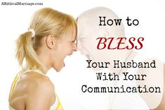 How to Bless Your Husband With Your Communication | A Biblical Marriage