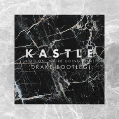 Drake - Hold On, We're Going Home (Kastle Remix)