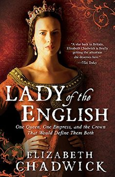 Lady of the English: One Queen, One Empress, and the Crown That Would Define Them Both | Elizabeth Chadwick #Drama #LiteraryFiction