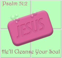 Psalm 51:1 Have mercy on me, O God,      because of your unfailing love.  Because of your great compassion,      blot out the stain of my sins.  2 Wash me clean from my guilt.      Purify me from my sin.  3 For I recognize my rebellion;      it haunts me day and night.