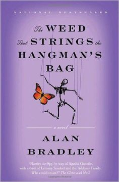 The Weed That Strings the Hangman's Bag: Alan Bradley: 9780385665858: Books - Amazon.ca