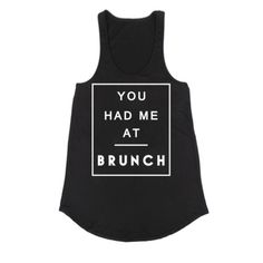 """You Had Me At Brunch"" Black Tank 95% Rayon 5% Spandex, made in USA. 15% off bundles! Tops Tank Tops"