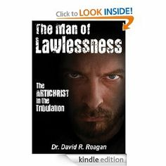The Man of Lawlessness: The Antichrist in the Tribulation by David Reagan. $9.61. 223 pages. Publisher: Lamb & Lion Ministries (October 9, 2012)