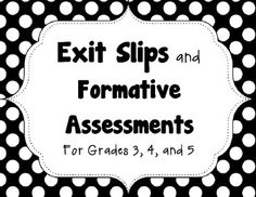 15 Exit Slips and Formative Assessments for your 3rd, 4th, or 5th grade classroom!