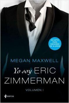 My Life Between Books: YO SOY ERIC ZIMMERMAN (SAGA PÍDEME LO QUE QUIERAS)...