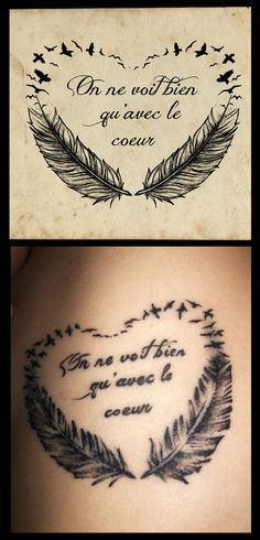 Sketch and execution of a tattoo design, featuring a quote from The Little Prince (in french) and some random feathers and birds. The Little Prince Quote Tattoo Small Feather Tattoo, Small Butterfly Tattoo, Feather Tattoos, Leg Tattoos, Body Art Tattoos, Cool Tattoos, Tattoo Art, Tatoos, Little Prince Quotes