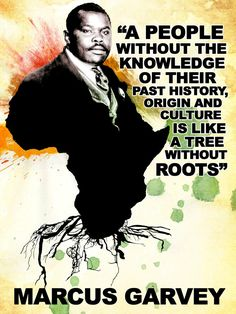 Black art poster - A People without knowledge of their HISTORY----Marcus Garvey Black History Quotes, Black History Facts, We Are The World, In This World, Master Of The Universe, Pan Africanism, African Diaspora, African American History, African American Quotes
