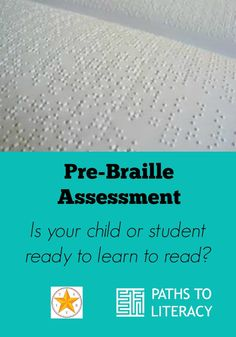 Find out if your child or student is ready to learn to read with this pre-braille assessment tool.