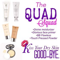 Dry skin? Don't worry, younique got you covered. Introducing The Quad Squad. Moisturizer with Divine Moisturizer, prime with our Glorious face and eye primer, apply BB FLAWLESS finishing up your flawless look with the Touch Pressed Powder.
