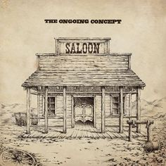 The Ongoing Concept – Saloon. this album is amazingly cool! Western Saloon, Western Bar, Town Drawing, Drawing Stuff, Westerns, Old Western Towns, Pencil Drawings Of Flowers, Ink Drawings, Cowboy Art