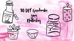 10 simple und schöne DIY Geschenke für den Muttertag, die ihr ganz fix selbst machen könnt. Von Deko- bis zu Beautyideen.