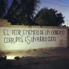 El peor enemigo de un gobierno corrupto, es un pueblo culto #poesia #accionpoetica