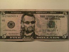 Lincoln the Bounty Hunter - - 20 Awesome Photos Of Money That Was Drawn On