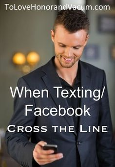 When Texting/Facebook Cross the Line: Be careful of this in your #marriage! relationship quotes, relationship tips