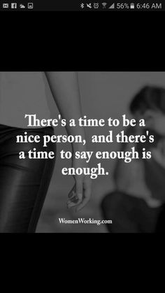 There's a time to be a nice person, and there's a time to say enough is enough.