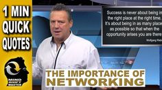 The Importance of Networking: 1 Minute Quick Quotes with Wolfgang Riebe